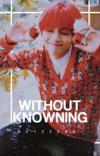 WITHOUT KNOWING.  TAEHYUNG by NCTZZENS-