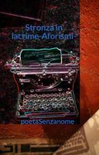 Stronza in lacrime-Aforismi- by poetaSenzanome