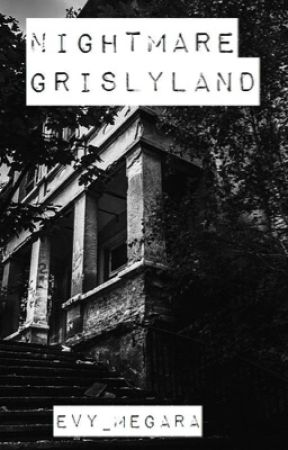 A Tale of Terror- Nightmare Grislyland by Evy_Megara