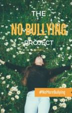 THE NO BULLYING PROJECT by Khemizzle