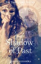 Shadow of Past  by RealVanessaAlexandra