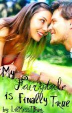 My Fairytale Is Finally True. by LilMissTBug