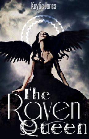 The Raven Queen || Ravenheart Saga #1 by kaytiecat