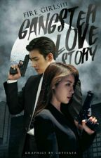 Gangster Love Story by Fire_Girls111