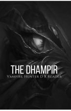 The Dhampir (D X Reader) Book 2 by SebastianMichaeIis