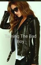 Taming The Bad Boy by xMadisonforlifex