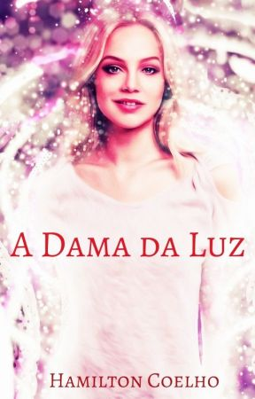 A Dama da Luz by HamiltonCoelho