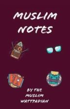 Muslim Notes (Figure Life Out with Me.) by RemembranceDevotion