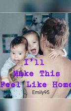 I'll Make This Feel Like Home (L.S Mpreg) ✔ by Emilysarah95
