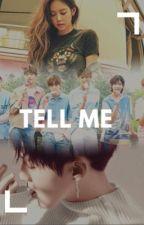 Tell Me   by 13BestOfJoy17