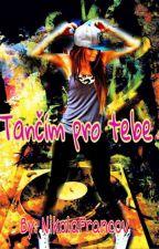 Tančím Pro Tebe ✔ by NikolaFrancov