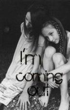 I'm Coming Out! by writergurl95