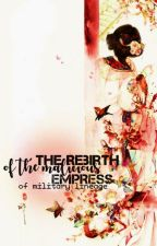Rebirth of the Malicious Empress of Military Lineage by Cloudhie