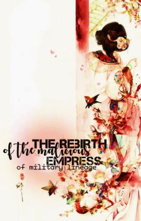The Rebirth of the Malicious Empress of Military Lineage by Cloudhie