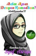 Ada Apa Dengan Ramadhan? by SYAFASRIQA