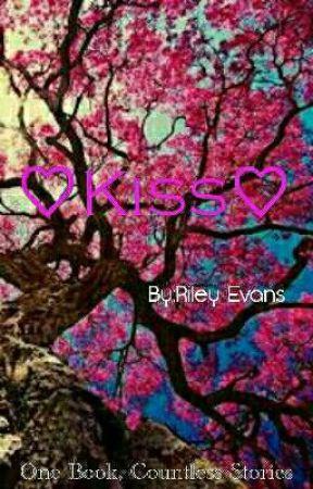 ♡Kiss♡ by RileyEvans8