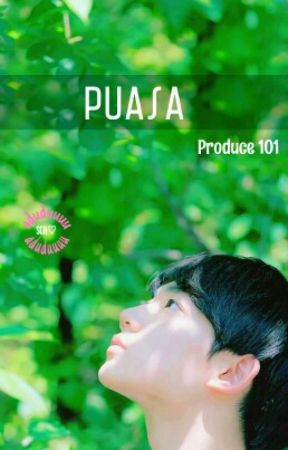 Puasa • Produce 101 by adudubities_