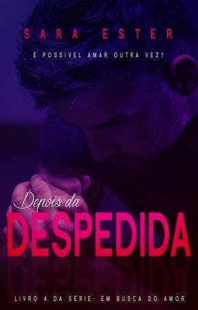 Depois da Despedida (Livro 4) by SaradoJonas