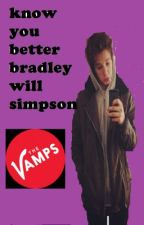 know you better- a bradley will simpson fanfic by thevampsemmy