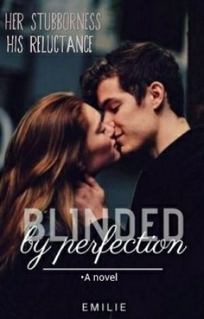 Blinded by Perfection by Crystalclear_Em