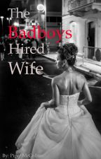 The Badboy's Hired Wife by piper_mcc27