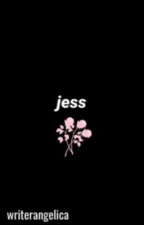 Jess by writerangelica