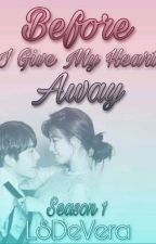 Before I Give My Heart Away by LSDeVera