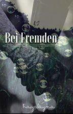 Bei Fremden by hayaleyna