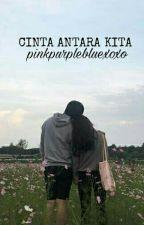 Cinta Antara Kita by pinkpurplebluexoxo