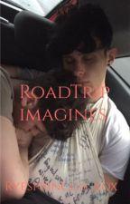 RoadTrip Imagines  by RoadTrip_girlx