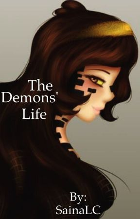 The Demons' Life by SainaLC