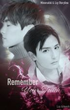 FF Remember Your Touch | Eng Trans | Completed by Rin_Lsy
