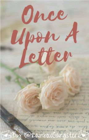 Once Upon a Love Letter by rainbowgangster