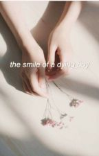 The smile of a dying boy by -hurricanelou