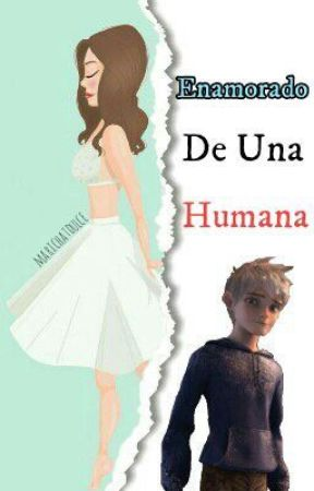 Enamorado De Humana [Jack Frots X Oc] by marichatdulce