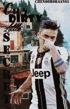 Our Dirty Little Secret {Paulo Dybala by chenxahoran