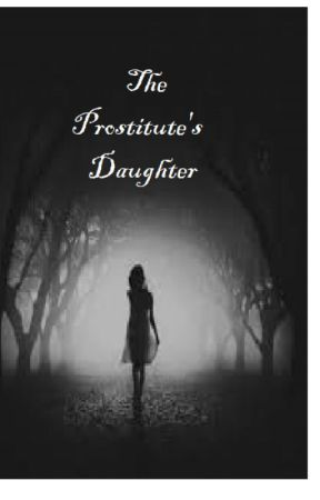 The Prostitute's daughter by Jigyasa4awm