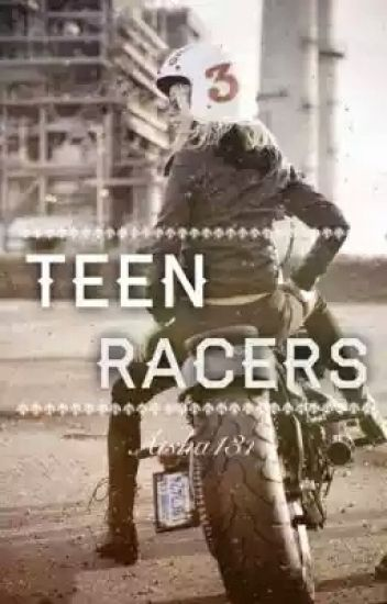 Teen Racers (Completed) #wattys2016