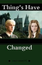Thing's have Changed (a Draco and Ginny love story) by LanaBoo222