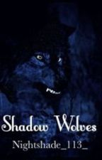 Shadow Wolves (Discontinued) by nightshade_113_
