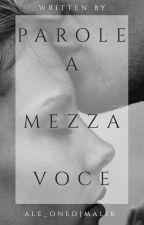 """""""Parole a mezza voce"""" by Ale_OneDjMalik"""