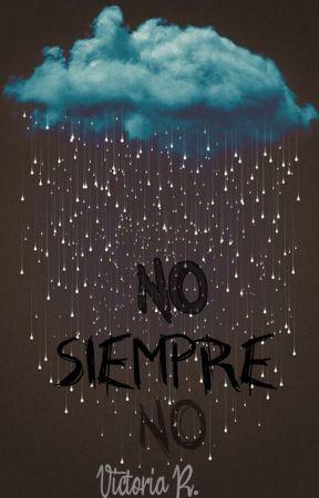 No, siempre no by Viam29