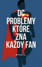 DC- problemy które zna każdy fan by _Myrule_