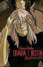 Ofiara i Bestia - SasuSaku by Alexiss169
