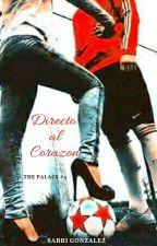DIRECTO AL CORAZÓN (Serie THE PALACE 3) by SabriGonzalez8