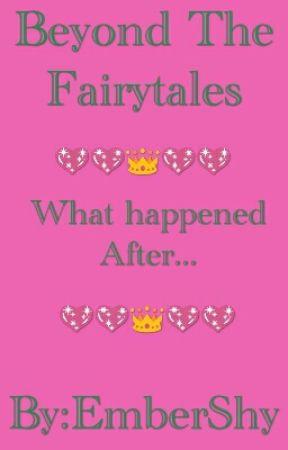 Beyond The Fairytales by EmberShy