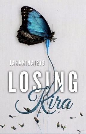Losing Kira by JanakiNair13