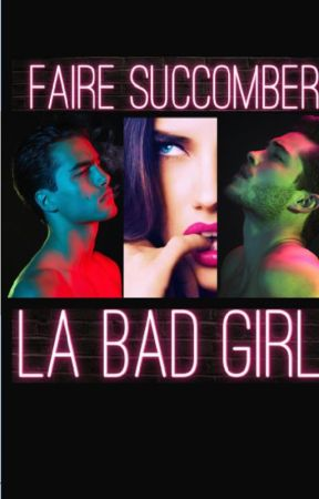 Faire succomber la bad girl by flavialisa