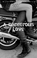 A Dangerous Love by ilaaa03