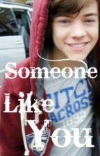 Someone Like You (Harry Styles Love Story) by EyesToGlare
